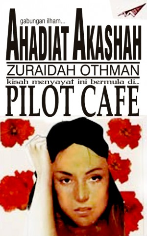 Pilot Cafe by Ahadiat Akashah & Zuraidah Othman from roket kertas sdn bhd in General Novel category