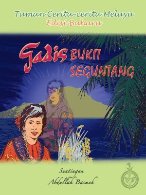Gadis Bukit Seguntang by Suntingan: Abdullah Basmeh from Pustaka Nasional Pte Ltd in Children category