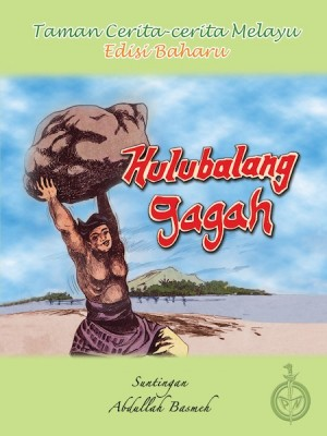 Hulubalang Gagah by Suntingan: Abdullah Basmeh from Pustaka Nasional Pte Ltd in Children category