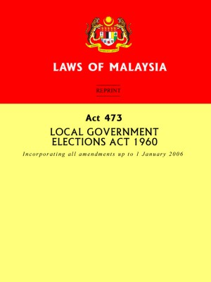 ACT 473 :Local Government Elections Act 1960 by Xentral Methods from Xentral Methods Sdn Bhd in Law category
