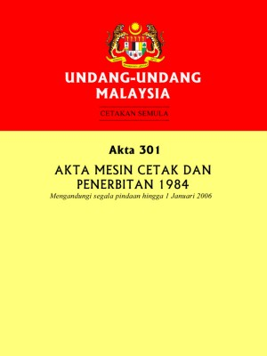 Akta 301 : Akta Mesin Cetak dan Penerbitan 1984 by Xentral Methods from Xentral methods Sdn bhd in Law category