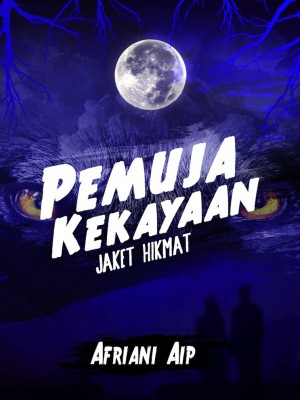 Pemuja Kekayaan I : Jaket Hikmat by Afriani Aip from AFRIANI AIP in General Novel category