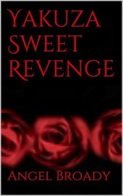Yakuza Sweet Revenge by Angel Broady from  in  category