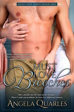 Must Love Breeches: A Time Travel Romance by Angela Quarles from Angela Trigg in Romance category