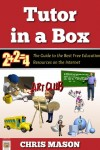 Tutor in a Box: The Guide to the Best Free Education Resources on the Internet by Chris Mason from  in  category