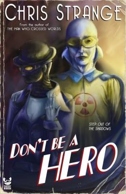 Don't Be a Hero: A Superhero Novel by Chris Strange from Chris Strange in General Novel category