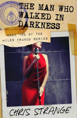 The Man Who Walked in Darkness (Miles Franco #2) by Chris Strange from Chris Strange in General Novel category
