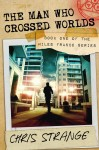 The Man Who Crossed Worlds (Miles Franco #1) by Chris Strange from  in  category