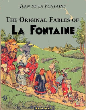 The Original Fables of La Fontaine by Jean de la Fontaine from CONSTANTIN OLARU in General Novel category