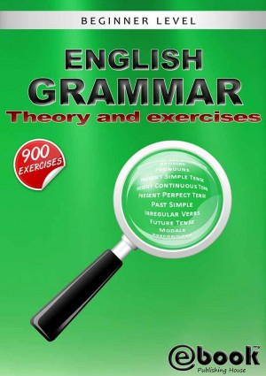 English Grammar - Theory and Exercises by My Ebook Publishing House from CONSTANTIN OLARU in General Academics category
