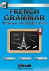 French Grammar - Theory and Exercises by My Ebook Publishing House from  in  category