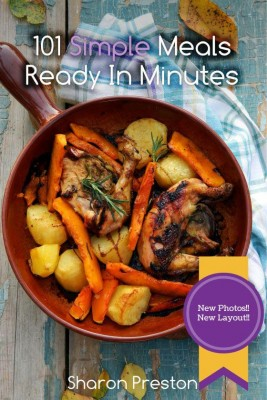101 Simple Meals Ready in Minutes