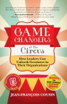 Game Changers at the Circus: How Leaders Can Unleash Greatness in Their Organizations by Jean-Francois Cousin from  in  category