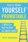How to Make Yourself Promotable