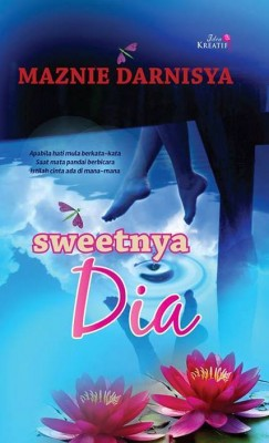 Sweetnya Dia by Maznie Darnisya from IDEA KREATIF PUBLICATION in Romance category