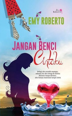 Jangan Benci Cintaku by Emy Roberto from  in  category