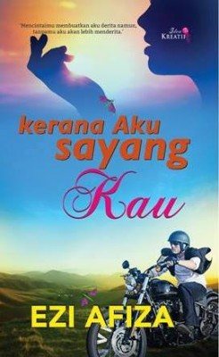 Kerana Aku Sayang Kau by Ezi Afiza from IDEA KREATIF PUBLICATION in Romance category
