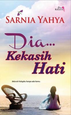 Dia Kekasih Hati by Sarnia Yahya from IDEA KREATIF PUBLICATION in Romance category