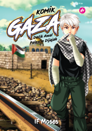 Komik Gaza: Detik Awal Palestin Dijajah by IF Moses from  in  category