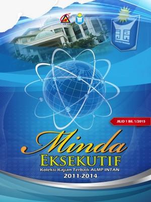 MINDA EKSEKUTIF Koleksi Kajian Terbaik ALMP INTAN 2011 - 2014 Jilid 1 Bilangan 1-2015