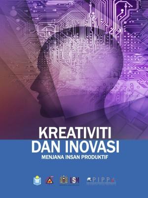 Kreativiti Dan Inovasi Menjana Insan Produktif by Main Rindam, Musa Ali, Mohd Rodzi Ismail, Saiful Yazan Alwi from INSTITUT TADBIRAN AWAM NEGARA in General Academics category