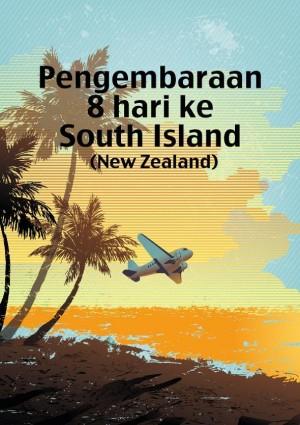 Pengembaraan Budget 8 Hari Ke South Island
