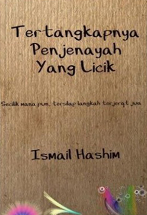 Tertangkapnya Penjenayah yang licik by ISMAIL HASHIM from Ismail Hashim in Teen Novel category