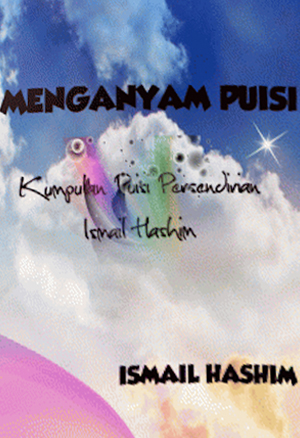 MENGANYAM PUISI by ISMAIL HASHIM from Ismail Hashim in General Novel category