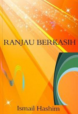 Ranjau Berkasih by ISMAIL HASHIM from Ismail Hashim in Teen Novel category