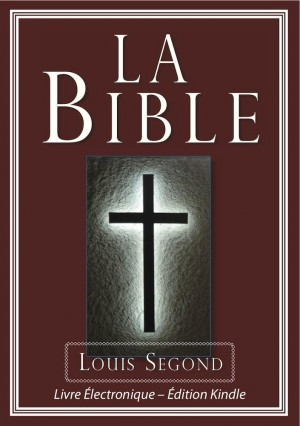 La Bible (Louis Segond) - Bible Électronique by Dieu, La Bible from Charisma Book in Religion category