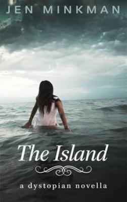 The Island (a dystopian novella) by Jen Minkman from  in  category