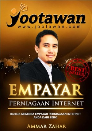 Empayar Perniagaan Internet - Rahsia membina empayar perniagaan Internet anda dari zero by Ammar Zahar from Jootawan Group Sdn Bhd in Business & Management category