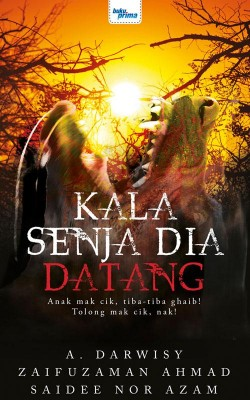 Kala Senja Dia Datang by A. Darwisy, Zaifuzaman Ahmad, Saidee Nor Azam from  in  category