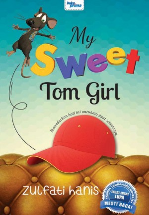 MY SWEET TOM GIRL by Zulfati Hanis from KARANGKRAF MALL SDN BHD in General Novel category