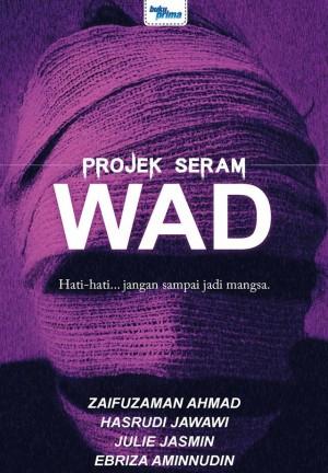 Projek Seram - WAD by Zaifuzaman Ahmad, Hasrudi Jawawi, Julie Jasmin, Ebriza Aminnudin from KARANGKRAF MALL SDN BHD in True Crime category
