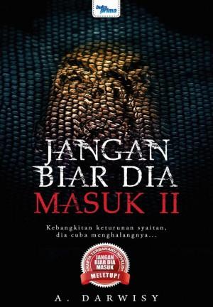 Jangan Biar Dia Masuk 2 by A. Darwisy from KARANGKRAF MALL SDN BHD in True Crime category