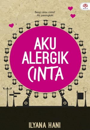 AKU ALERGIK CINTA by Ilyana Hani from KARANGKRAF MALL SDN BHD in General Novel category