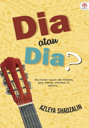 DIA ATAU DIA? by Azleya Shadzalin from KARANGKRAF MALL SDN BHD in General Novel category