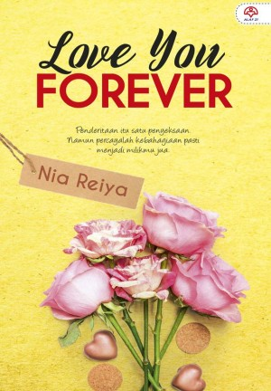 Love You Forever by Nia Reiya from KARANGKRAF MALL SDN BHD in Romance category
