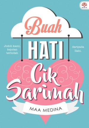 Buah Hati Cik Sarimah by Maa Medina from KARANGKRAF MALL SDN BHD in Romance category