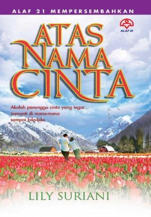 Atas Nama Cinta by Lily Suriani from KARANGKRAF MALL SDN BHD in Romance category