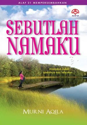 Sebutlah Namaku by Murni Aqila from KARANGKRAF MALL SDN BHD in Romance category
