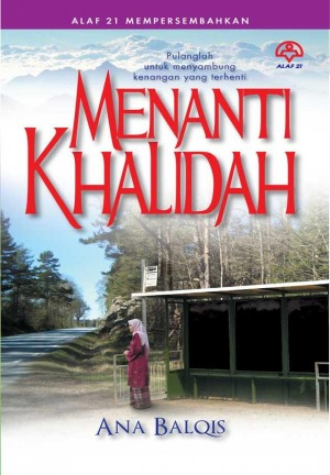Menanti Khalidah by Ana Balqis from KARANGKRAF MALL SDN BHD in General Novel category