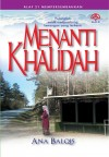 Menanti Khalidah by Ana Balqis from  in  category