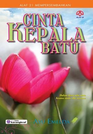 Cinta Kepala Batu by Ayu Emelda from KARANGKRAF MALL SDN BHD in Romance category