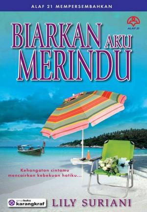 Biarkan Aku Merindu by Lily Suriani from KARANGKRAF MALL SDN BHD in Romance category