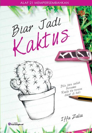 Biar Jadi Kaktus by Iffa Zalia from KARANGKRAF MALL SDN BHD in Romance category