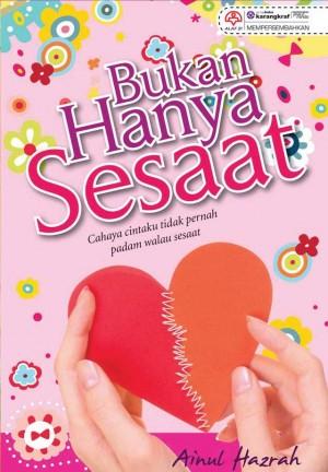 Bukan Hanya Sesaat by Ainul Hazrah from KARANGKRAF MALL SDN BHD in General Novel category