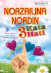 3 Kata Hati by Norzailina Nordin from  in  category