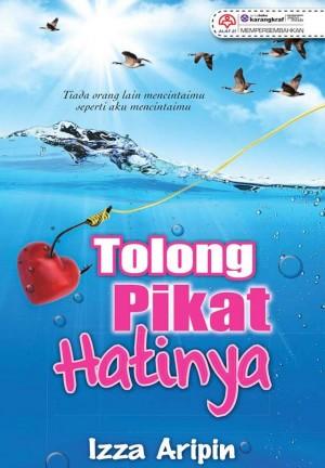 Tolong Pikat Hatinya by Izza Aripin from KARANGKRAF MALL SDN BHD in Romance category